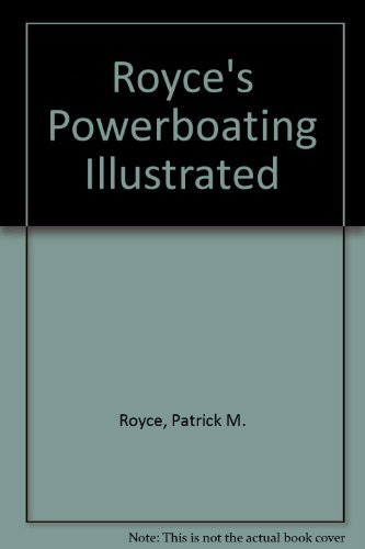 9780930030674: Royce's Powerboating Illustrated