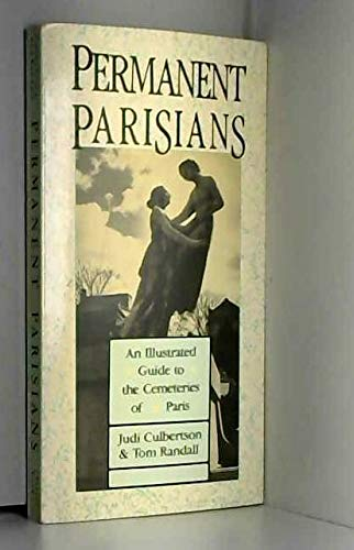 9780930031039: Permanent Parisians: An Illustrated Guide to the Cemeteries of Paris
