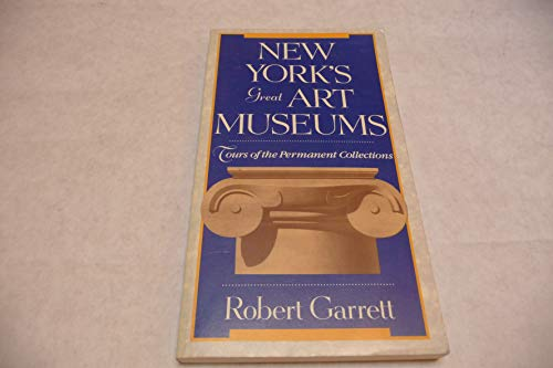New York's Great Art Museums: Tours of the Permanent Collections: Robert Garrett