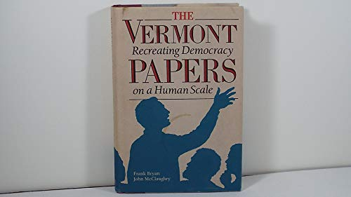 9780930031190: The Vermont Papers: Re-creating Democracy on a Human Scale