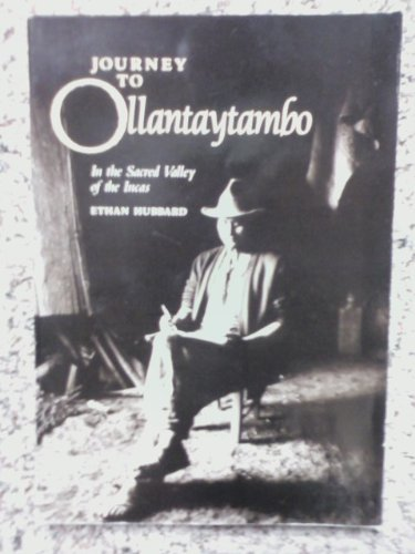 9780930031282: Journey to Ollantaytambo: In the Sacred Valley of the Incas