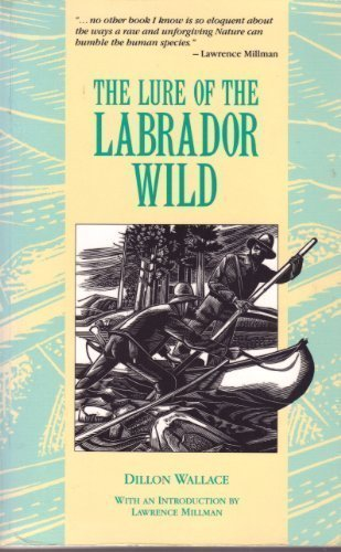 9780930031299: The Lure of the Labrador Wild (Torngat Adventure Classic)