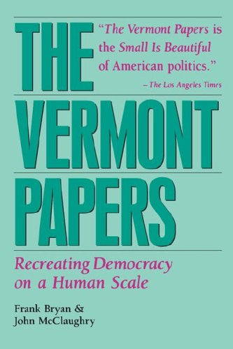 9780930031312: The Vermont Papers: Recreating Democracy on a Human Scale