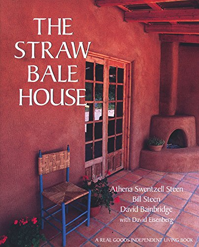 9780930031718: The Straw Bale House (A Real Goods Independent Living Book)