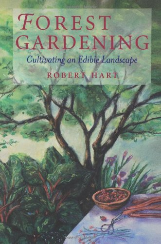 Forest Gardening: Cultivating an Edible Landscape