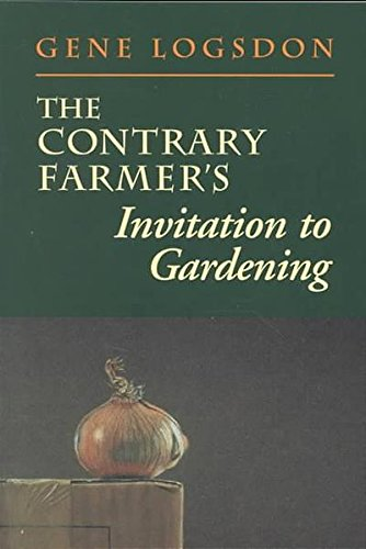9780930031961: The Contrary Farmer's Invitation to Gardening