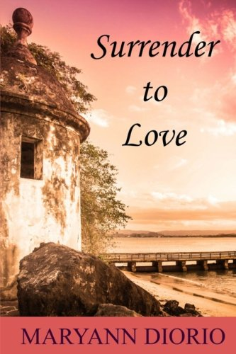 Surrender to Love: MaryAnn Diorio PhD