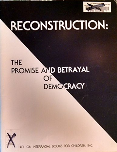 9780930040529: Reconstruction: The Promise and Betrayal of Democracy