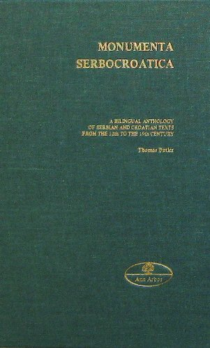 9780930042325: Monumenta Serbocroatica: A Bilingual Anthology of Serbian and Croatian Texts from the 12th to 19th Century (Publications series - Joint Committee on Eastern Europe ; no. 6)