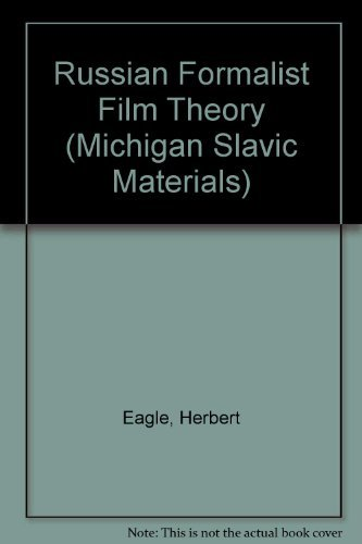 Russian Formalist Film Theory. Tr from the Russian (Michigan Slavic Materials): Eagle, Herbert