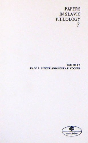 Papers in Slavic Philology Two: To Honor Jernej Kopitar, 1780-1980: ed. by R.L. Leneck & H.R. ...
