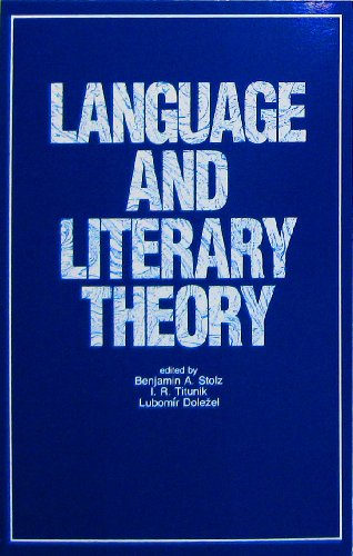 Language and Literary Theory: In Honor of: Benjamin A. Stolz