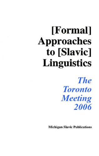 Formal Approaches to Slavic Linguistics #15: The Toronto Meeting 2006 (Michigan Slavic Materials): ...