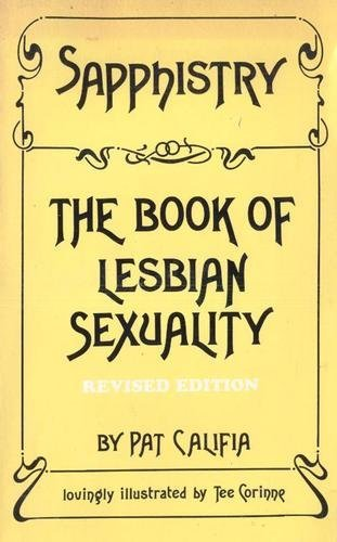 Sapphistry: The book of lesbian sexuality: Califia-Rice, Patrick