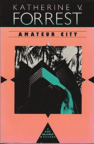 9780930044558: Amateur City (Kate Delafield Mysteries)