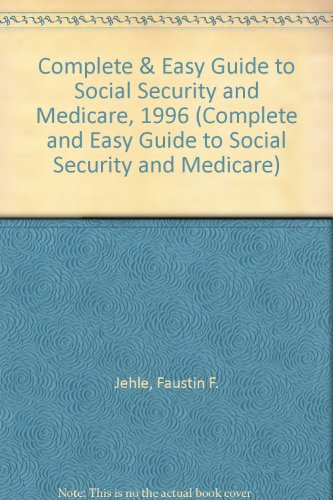 9780930045142: Complete & Easy Guide to Social Security and Medicare, 1996 (Complete and Easy Guide to Social Security and Medicare)