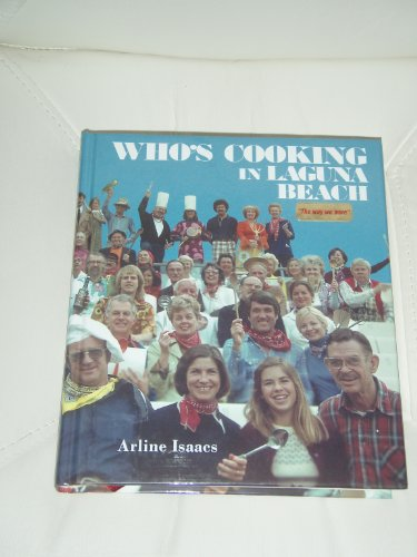 Who's cooking in Laguna Beach: Arline Isaacs