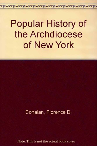 Popular History of the Archdiocese of New: Cohalan, Florence D.