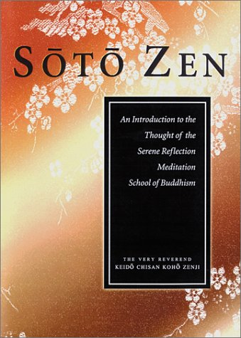 Soto Zen: An Introduction to the Thought: Keido Chisan Koho