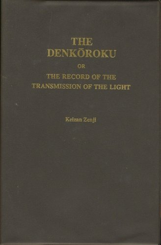 9780930066130: The Denkōroku, or, The record of the transmission of the light