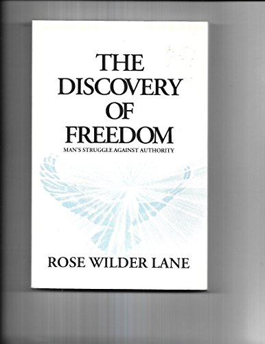 9780930073008: The Discovery of Freedom: Man's Struggle Against Authority