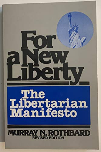 9780930073022: For a New Liberty: The Libertarian Manifesto