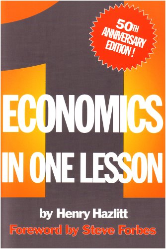 economcis in one lesson Introduction to the 2007 edition of economics in one lesson writing this introduction is a labor of love for meyou know how women sometimes say.