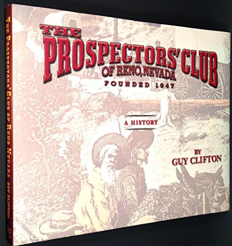 9780930083465: The Prospectors' Club of Reno Nevada Founded 1947; A History