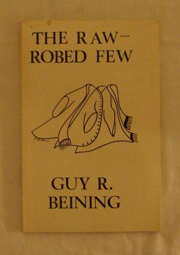 The Raw-Robed Few: BEINING, Guy R.