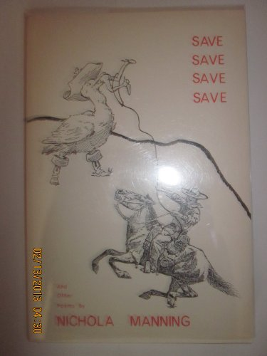 Save Save Save Save and Other Poems: Manning, Nichola
