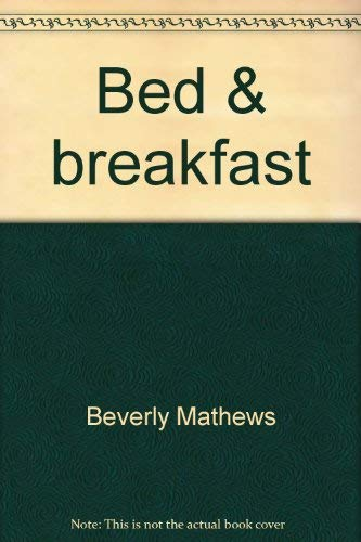 9780930093006: Bed & breakfast: How to put your house to work! : make bed & breakfast your bread & butter