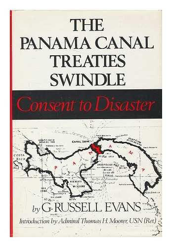 Panama Canal Treaties Swindle, The: Consent to Disaster (Constitutional Bookshelf Ser.)
