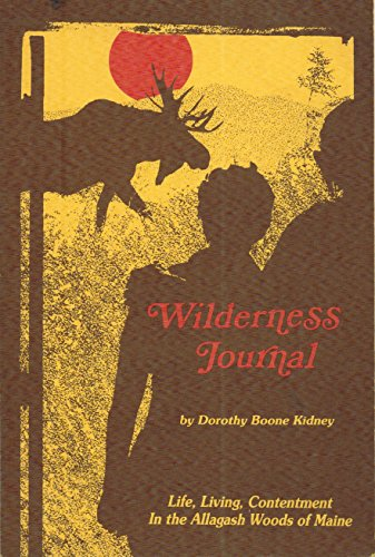 WILDERNESS JOURNAL; LIFE, LIVING, CONTENMENT IN THE: Kidney, Dorothy Boone