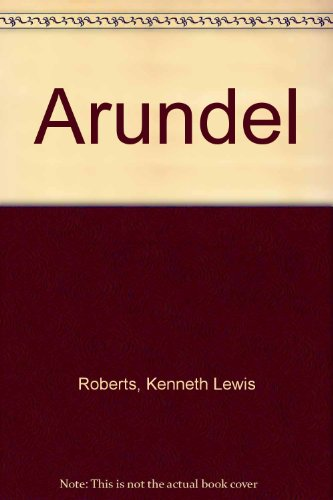 Arundel: Roberts, Kenneth Lewis;Kenneth Roberts Centennial Commission