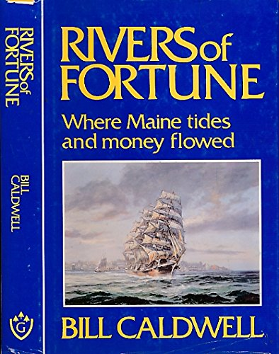 9780930096458: Rivers of Fortune: Where Maine Tides and Money Flowed