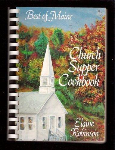 Maine church supper cookbook: Favorite Maine church recipes: Robinson, Elaine