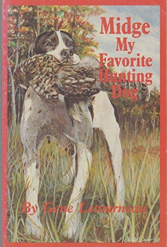 Midge My Favorite Hunting Dog: Letourneau, Gene