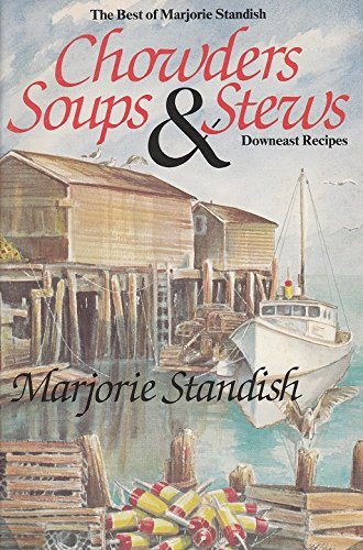 9780930096946: Chowders Soups and Stews
