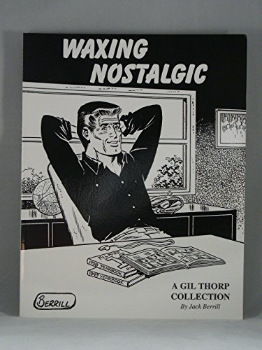 Waxing Nostalgic: A Gil Thorp Collection: Berrill, Jack