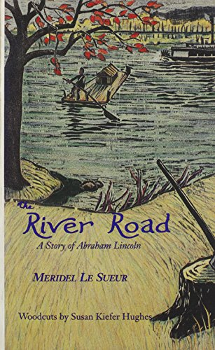9780930100377: The River Road: A Story of Abraham Lincoln (The Meridel Le Sueur Wilderness Book Series)