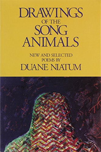 Drawings Of The Song Animals-New And Selected: Niatum, Duane