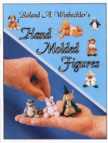 Hand Molded Figures: Roland A. Winbeckler