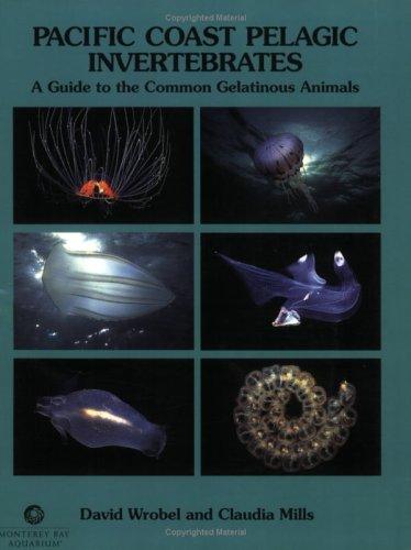 9780930118235: Pacific Coast Pelagic Invertebrates: A Guide to the Common Gelatinous Animals