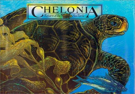 Chelonia : Return of the Sea Turtle: Navarro, Dawn; Snodgrass, Robert E; Nichols, Wallace J