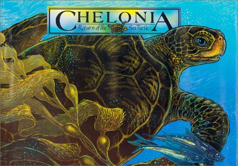 Chelonia: Return of the Sea Turtle: Navarro, Dawn E.; Snodgrass, Robert E.; Nichols, Wallace J.