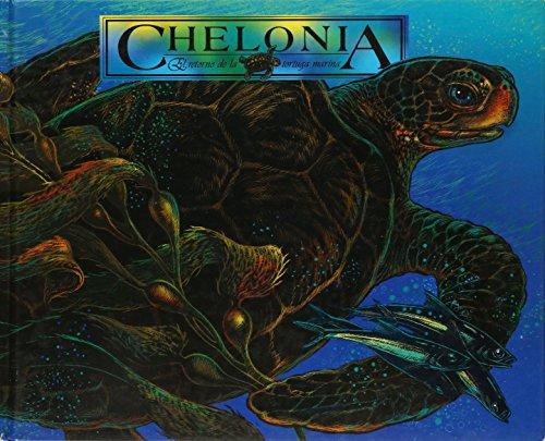 9780930118358: Chelonia: El Retorno De La Tortuga Marina / the Return of the Sea Turtle (Spanish Edition)