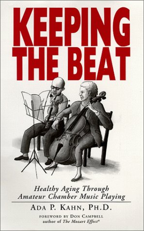 Keeping the Beat: Healthy Aging Through Amateur Chamber Music Playing (0930121023) by Ada P. Kahn