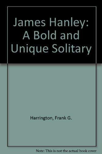 James Hanley: A Bold and Unique Solitary Harrington, Frank G.