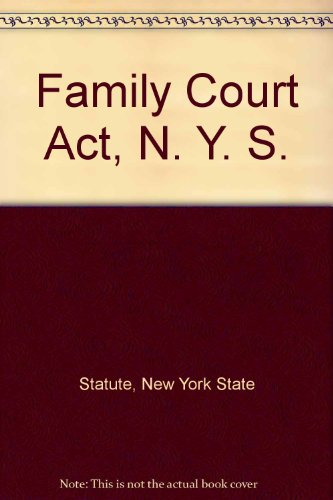 9780930137083: Family Court Act ``N.Y.S. Certified''