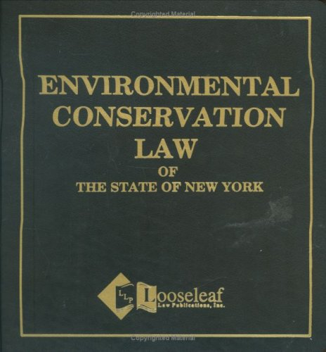 Environmental Conservation Law: N.Y.S. Certified: Supplemented by Looseleaf Law Publications